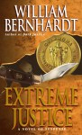 Extreme Justice - William Bernhardt