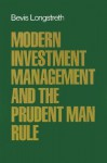 Modern Investment Management and the Prudent Man Rule - Bevis Longstreth