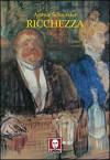 Ricchezza - Arthur Schnitzler, Gabriella Piazza