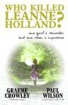 Who Killed Leanne Holland? - Graeme Crowley, Paul Wilson
