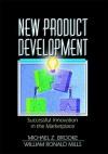 New Product Development: Successful Innovation in the Marketplace - Michael Z. Brooke, Erdener Kaynak, Nicholas L. Mills
