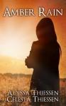 Amber Rain - Alyssa Thiessen, Celesta Thiessen