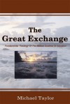 The Great Exchange: Fundamental Theology Of The Biblical Doctrine Of Salvation - Michael Taylor