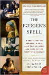 The Forger's Spell Publisher: Harper Perennial - Edward Dolnick