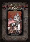 Aquí Mismo, tomo III: La Civilización Bárbara - José Hugo Goicoechea, Cesar Carrizo, Segundo Moyano, Juan Aníbal de La Madrid