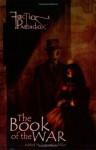 Faction Paradox: The Book of the War - Lawrence Miles, Simon Bucher-Jones, Daniel O'Mahony, Ian McIntire, Mags L. Halliday, Helen Fayle, Philip Purser-Hallard, Kelly Hale, Jonathan Dennis, Mark Clapham