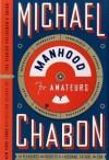 Manhood for Amateurs - Michael Chabon