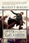 The Straits of Galahesh - Bradley P. Beaulieu