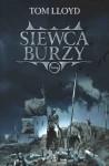 Siewca burzy (Królestwo zmierzchu #1) - Tom Lloyd, Anna Kraszewska