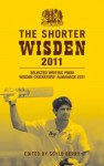 The Shorter Wisden 2011: Selected writing from Wisden Cricketers' Almanack 2011 - Scyld Berry