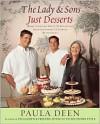 The Lady & Sons Just Desserts: More Than 120 Sweet Temptations from Savannah's Favorite Restaurant - Paula H. Deen, Alan Richardson
