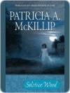 Solstice Wood - Patricia A. McKillip