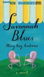 Savannah Blues (Unabridged Audio CD) - Susan Ericksen, Mary Kay Andrews