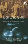 Finding God in the Midst of Life: Old Stories for Contemporary Readers - Richard Bauckham, Trevor Hart