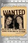 Farscape Forever! Sex, Drugs and Killer Muppets - Glenn Yeffeth