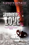 Wounded Love (From Love to Loathe, #2) - Phoenix Rayne