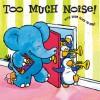 Open & Shut: Too Much Noise! - Shaheen Bilgrami, Rebecca Elliott