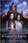 Dr. Frankenstein's Daughters - Suzanne Weyn