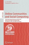 Online Communities And Social Computing: Third International Conference, Ocsc 2009, Held As Part Of Hci International 2009, San Diego, Ca, Usa, July 19 24, ... Applications, Incl. Internet/Web, And Hci) - A. Ant Ozok, Panayiotis Zaphiris