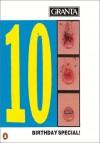 Granta 28: Birthday Special! - Granta: The Magazine of New Writing, Bill Buford
