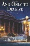 And Only to Deceive by Alexander, Tasha(October 11, 2005) Hardcover - Tasha Alexander