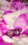Geek Groom - Victoria Barbour