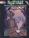 Zombies Stained Glass Coloring Book (Dover Stained Glass Coloring Book) - Michael Dutton, Coloring Books