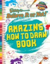 Ripley: Amazing How To Draw Book - Ripley Entertainment Inc.