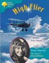 Oxford Reading Tree High Flier: The Story of Amy Johnson: Ort True Stories Stage 9 - Vicky Shipton