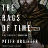 The Rags of Time: A DC Smith Investigation Series, Book 6 - Gildart Jackson, Peter Grainger, Tantor Audio