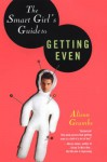 Smart Girls Guide to Getting Even - Alison Grambs