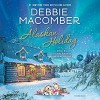 Alaskan Holiday - Debbie Macomber
