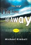 The Way the Family Got Away - Michael Kimball