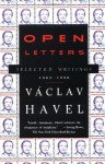 Open Letters: Selected Writings, 1965-1990 - Václav Havel, Paul Wilson