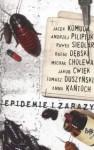 Epidemie i zarazy - Andrzej Pilipiuk, Rafał Dębski, Tomasz Duszyński, Jacek Komuda, Anna Kańtoch, Paweł Siedlar, Jakub Ćwiek, Michał Cholewa