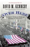 Over Here: The First World War and American Society - David M. Kennedy