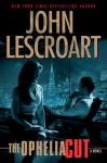 The Ophelia Cut - John Lescroart