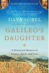 Galileo's Daughter: A Historical Memoir of Science, Faith, and Love - Dava Sobel