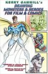 Drawing Monsters & Heroes for Film & Comics - Kerry Gammill, J. David Spurlock
