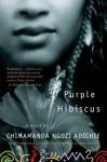 Purple Hibiscus: A Novel - Chimamanda Ngozi Adichie