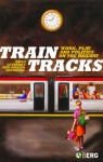 Train Tracks: Work, Play and Politics on the Railways - Gayle Letherby