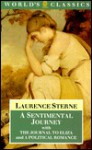A Sentimental Journey with the Journal to Eliza and a Political Romance - Laurence Sterne