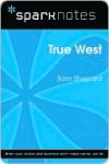 True West (SparkNotes Literature Guide Series) - Sam Shepard