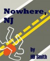 Nowhere, NJ - H.D. Smith