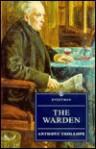 The Warden (Everyman Trollope) - Anthony Trollope, Barbara Dennis