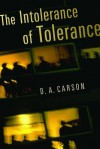 The Intolerance of Tolerance - D.A. Carson