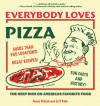 Everybody Loves Pizza: The Deep Dish on America's Favorite Food - Penny Pollack, Jeff Ruby