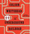 The Underground Railroad - Bahni Turpin, Colson Whitehead