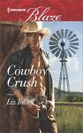 Cowboy Crush (Harlequin Blaze) - Liz Talley
