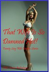 That Wife Is So Damned Hot! Twenty Sexy Wife Erotica Stories - Alice Drake, Regina Ransom, D.P. Backhaus, Andrea Tuppens